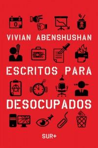 El ensayo o la vida: Escritos para desocupados, de VivianAbenshushan