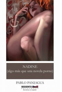 Nadine (algo más que una novela porno), de PabloPaniagua