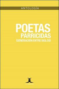 El juego de la desacralización: Poetas parricidas (Generación entresiglos)