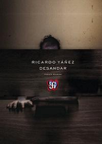 No soy flauta, soy el aire | Desandar. Poesía Reunida, de RicardoYáñez