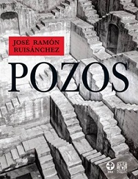 Pozos, de José RamónRuisánchez