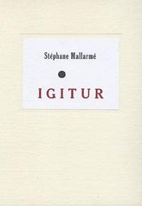 Igitur, Stéphane Mallarmé | AUIEO